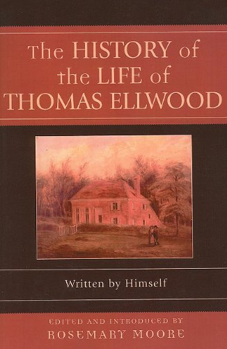 The History of the Life of Thomas Ellwood: Written by Himself (Sacred Literature Trust Series)