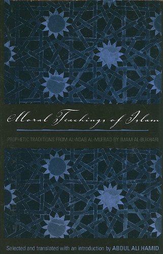 9780300165197: Moral Teachings of Islam: Prophetic Traditions from al-Adam al-mufrad by Imam al-Bukhari (Sacred Literature Trust Series)