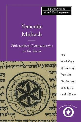 9780300165319: Yemenite Midrash: Philosophical Commentaries on the Torah: An Anthology of Writings from the Golden Age of Judaism in the Yemen (Sacred Literature Trust Series)