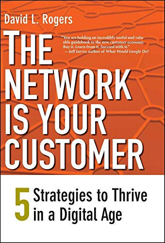 9780300165876: The Network Is Your Customer: Five Strategies to Thrive in a Digital Age