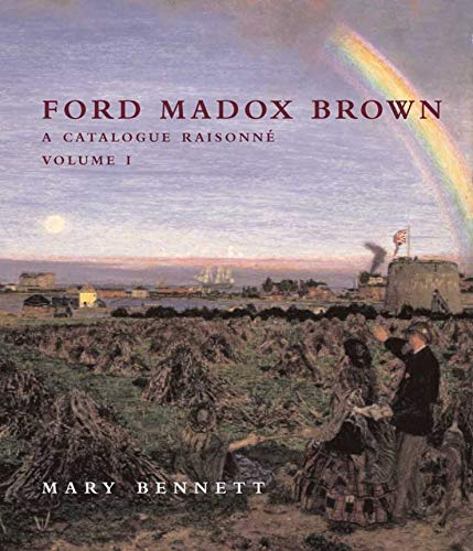 9780300165913: Ford Madox Brown: A Catalogue Raisonne