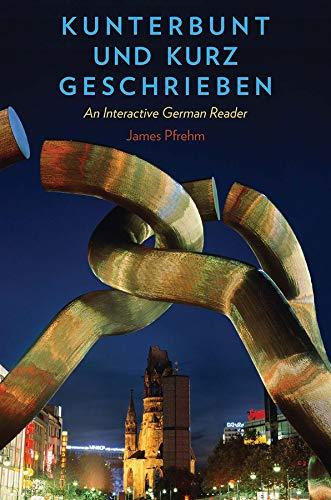 9780300166026: Kunterbunt und kurz geschrieben: An Interactive German Reader