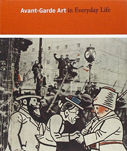 Avant-Garde Art in Everyday Life: Early Twentieth-Century European Modernism (Art Institute of ...