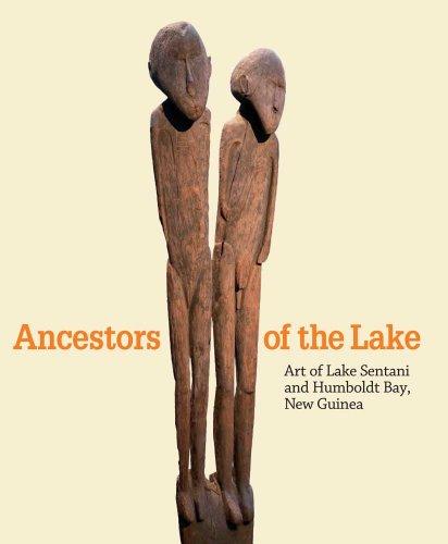 9780300166101: Ancestors of the Lake: Art of Lake Sentani and Humboldt Bay, New Guinea