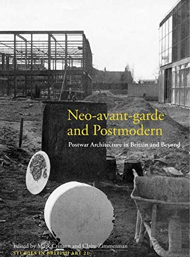 9780300166187: Neo-Avant-Garde and Postmodern: Postwar Architecture in Britain and Beyond (Yale Center for British Art)