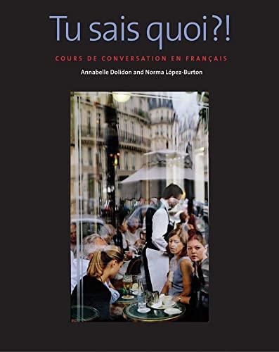 Tu sais quoi?!: Cours de conversation en: Lopez-Burton, Norma, Dolidon,