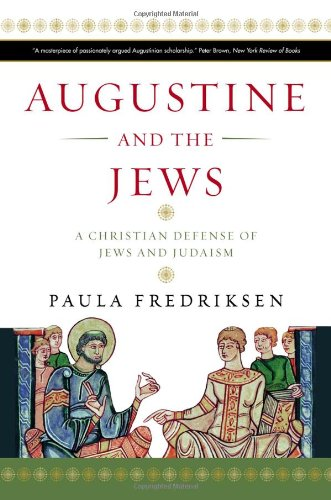 9780300166286: Augustine and the Jews: A Christian Defense of Jews and Judaism