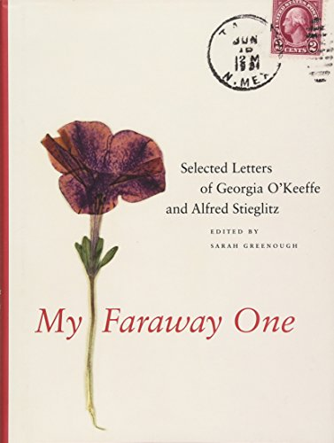 My Faraway One: Selected Letters of Georgia O'Keeffe and Alfred Stieglitz: Volume One, 1915-...