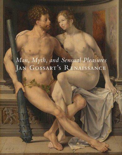 9780300166576: Man, Myth, and Sensual Pleasure: Jan Gossart's Renaissance