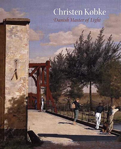 Christen Købke: Danish Master of Light: Jackson, K. David; Monrad, Kasper
