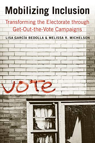9780300166781: Mobilizing Inclusion: Transforming the Electorate through Get-Out-the-Vote Campaigns (The Institution for Social and Policy Studies)
