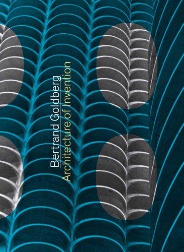 9780300167047: Bertrand Goldberg: Architecture of Invention (Art Institute of Chicago)