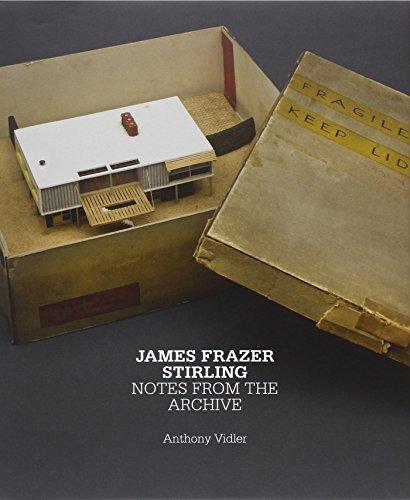 James Frazer Stirling: Notes from the Archive (Yale Center for British Art): Vidler, Anthony