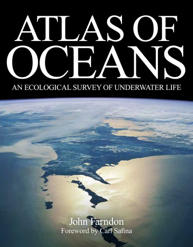 Atlas of Oceans: An Ecological Survey of: Farndon, John