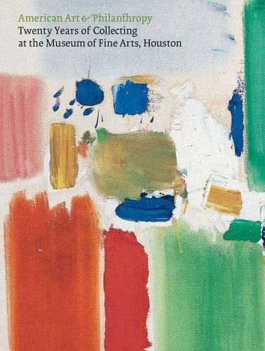 American Art and Philanthropy: Twenty Years of Collecting at the Museum of Fine Arts, Houston: ...