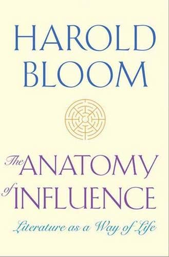9780300167603: The Anatomy of Influence: Literature as a Way of Life