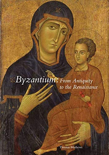 9780300167665: Byzantium: From Antiquity to the Renaissance