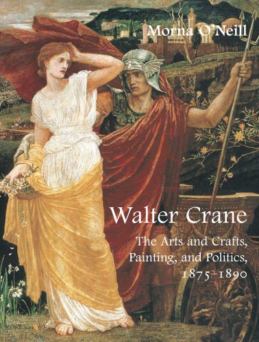9780300167689: Walter Crane: The Arts and Crafts, Painting, and Politics, 1875-1890 (The Paul Mellon Centre for Studies in British Art)