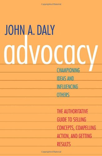 9780300167757: Advocacy: Championing Ideas and Influencing Others