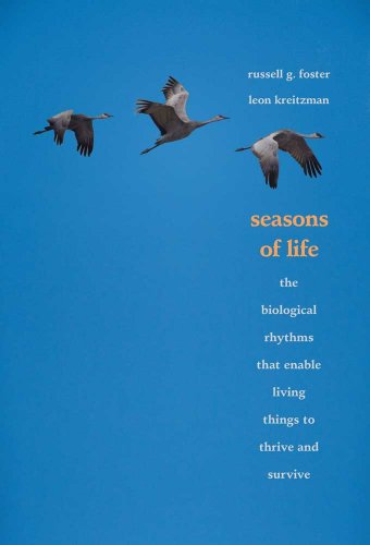 9780300167863: Seasons of Life: The Biological Rhythms That Enable Living Things to Thrive and Survive