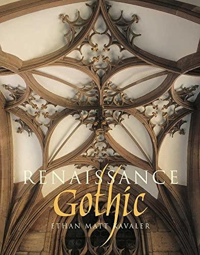 9780300167924: Renaissance Gothic