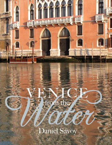 Venice from the Water: Architecture and Myth in an Early Modern City: Savoy, Daniel