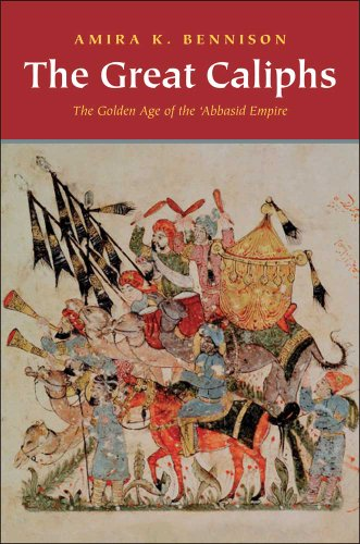 9780300167986: The Great Caliphs: The Golden Age of the 'Abbasid Empire