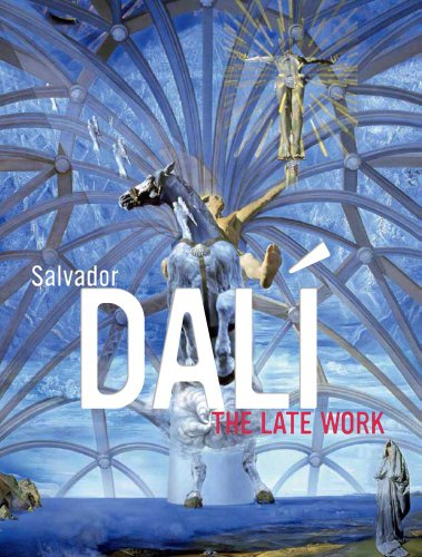 Salvador Dalí: The Late Work (High Museum of Art Series): Elliott H. King (author) ; ...