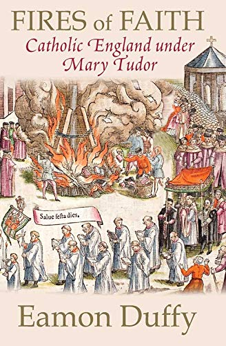 9780300168891: Fires of Faith: Catholic England under Mary Tudor