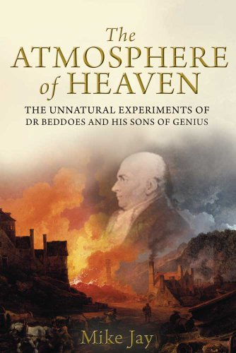 9780300168914: The Atmosphere of Heaven: The Unnatural Experiments of Dr Beddoes and His Sons of Genius