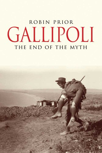 Gallipoli: The End of the Myth (0300168942) by Robin Prior