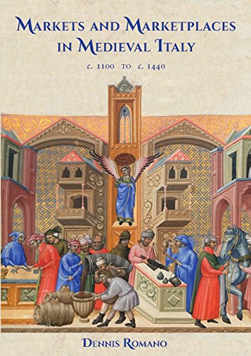 Markets and Marketplaces in Medieval Italy, c. 1100 to c. 1440 (Hardcover): Dennis Romano