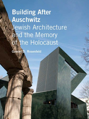 9780300169140: Building After Auschwitz: Jewish Architecture and the Memory of the Holocaust
