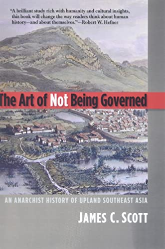 9780300169171: The Art of Not Being Governed: An Anarchist History of Upland Southeast Asia