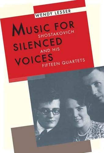 9780300169331: Music for Silenced Voices: Shostakovich and His Fifteen Quartets