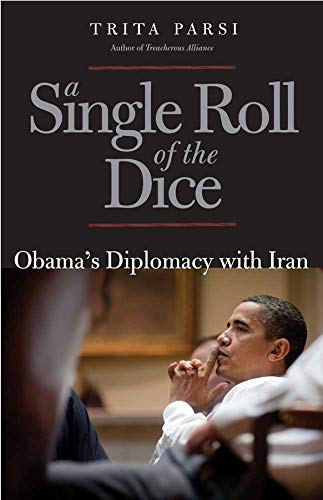 9780300169362: A Single Roll of the Dice: Obama's Diplomacy with Iran