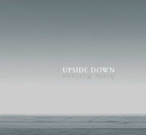 9780300169386: Upside Down: Arctic Realities