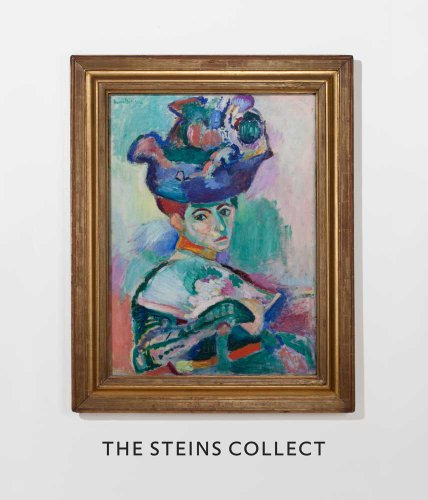 9780300169416: The Steins Collect: Matisse, Picasso, and the Parisian Avant-Garde