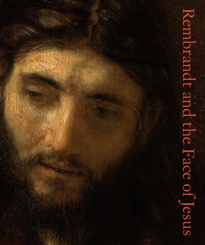 Rembrandt and the Face of Jesus: Dewitt, Lloyd (Editor)/ Ducos, Blaise (Contributor)/ Gottwald, ...