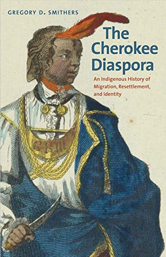 9780300169607: The Cherokee Diaspora: An Indigenous History of Migration, Resettlement, and Identity (The Lamar Series in Western History)