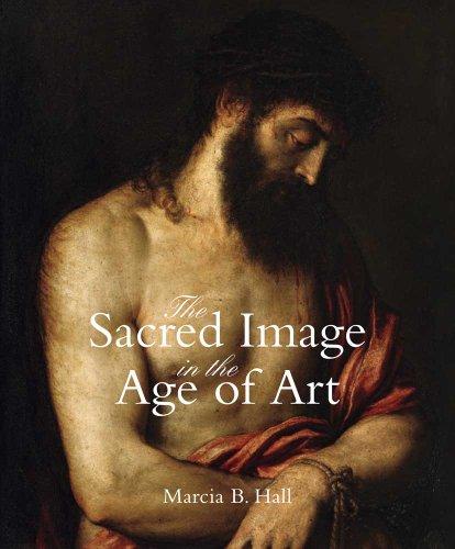 9780300169676: The Sacred Image in the Age of Art: Titian, Tintoretto, Barocci, El Greco, Caravaggio