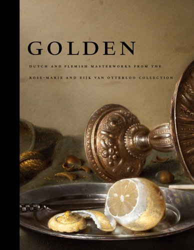 9780300169737: Golden: Dutch and Flemish Masterworks from the Rose-Marie and Eijk van Otterloo Collection