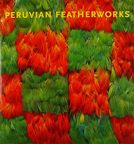 9780300169799: Peruvian Featherworks - Art of the Precolumbian Era
