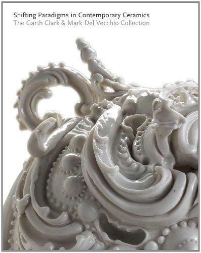 9780300169973: Shifting Paradigms in Contemporary Ceramics: The Garth Clark & Mark del Vecchio Collection (Museum of Fine Arts, Houston)