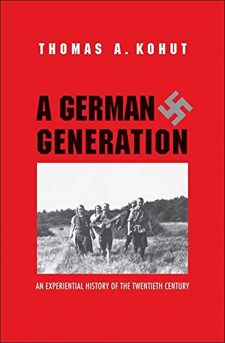 9780300170030: A German Generation: An Experiential History of the Twentieth Century
