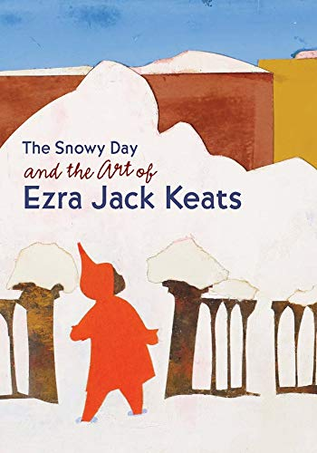 9780300170221: The Snowy Day and the Art of Ezra Jack Keats