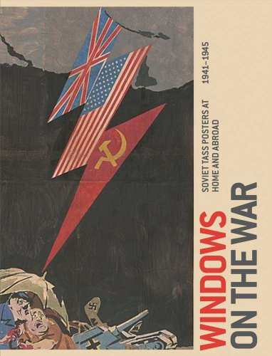 9780300170238: Windows on the War: Soviet TASS Posters at Home and Abroad, 1941-1945