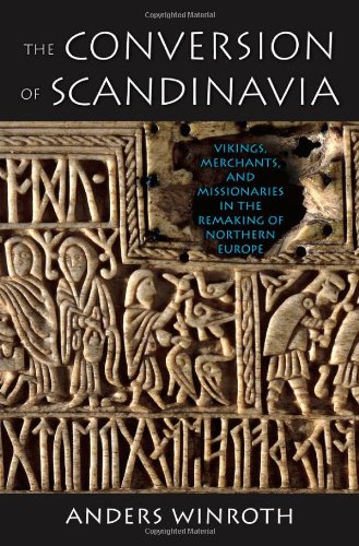 9780300170269: The Conversion of Scandinavia: Vikings, Merchants, and Missionaries in the Remaking of Northern Europe