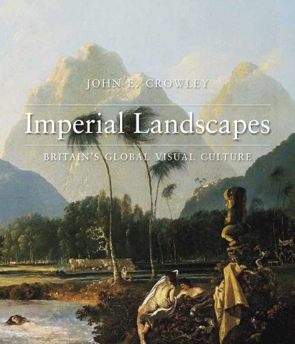 9780300170504: Imperial Landscapes: Britain's Global Visual Culture, 1745-1820 (The Paul Mellon Centre for Studies in British Art)