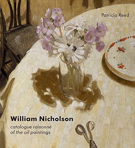 9780300170542: William Nicholson: A Catalogue Raisonné of the Oil Paintings